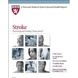 Harvard Medical School Stroke: Preventing and treating brain attack