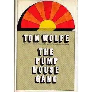 he Pump House Gang om Wolfe Books