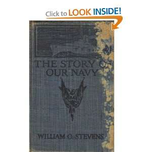 The Story of Our Navy William O. Stevens Books