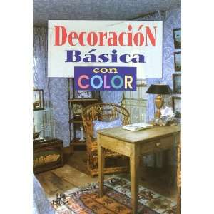 DECORACION BASICA CON COLOR (9788476307663): LIBSA: Books