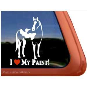 Love My Paint! American Paint Horse Trailer Vinyl Window Decal Sticker