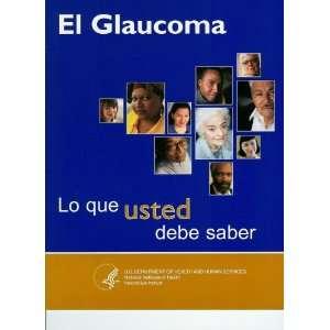 El Glaucoma Lo que usted debe saber (NIH PUbl. No. 03 651S