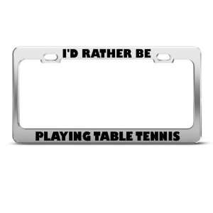 ID Rather Be Playing Table Tennis Sport license plate