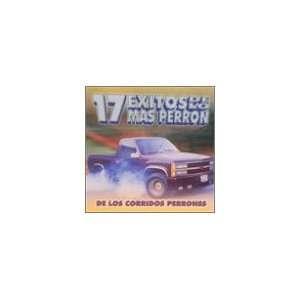 17 Exitos De Lo Mas Perron De Los Corridos Various