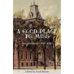 A Good Place to Miss Bluffton Stories 1900 1975