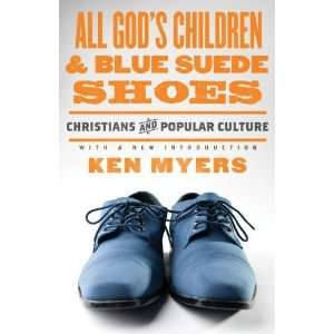All Gods Children and Blue Suede Shoes (With a New