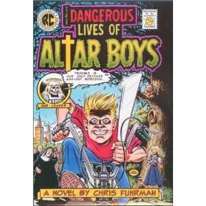 The Dangerous Lives of Altar Boys [Hardcover]: Chris