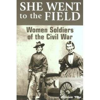 She Went to the Field: Women Soldiers of the …