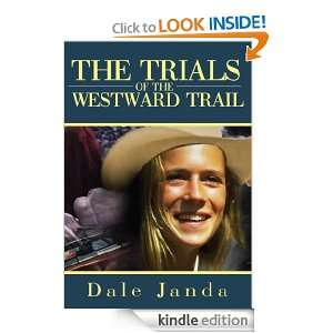 The Trials Of The Westward Trail: Dale Janda:  Kindle Store