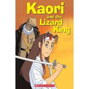 Kaori & the Lizard King (Scholastic Elt Readers