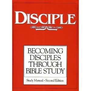 Becoming Disciples Through Bible Study, Study Manual Second Edition