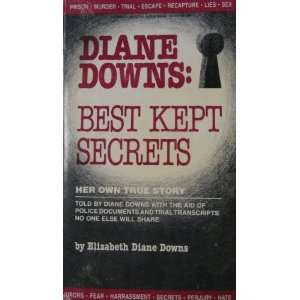 Diane Downs: Best Kept Secrets (9780962274503): Elizabeth Diane