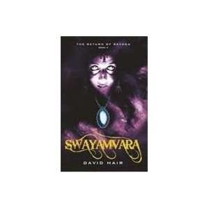 Swayamvara: Book 2 of The Return of Ravana: David Hair: 9780143331445