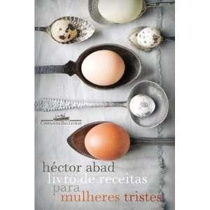Livro de Receitas Para Mulheres Tristes (Em Portugues do Brasil