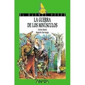 La guerra de los minusculos/ The war of the tinier (El Duende