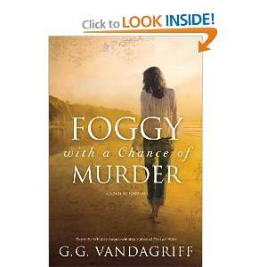 Foggy With a Chance of Murder G.G. Vandagriff 9781609080143
