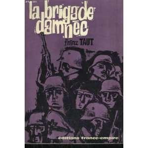 La brigade damnee Franz Taut Books