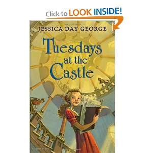 Tuesdays at the Castle (9781599906447): Jessica Day George