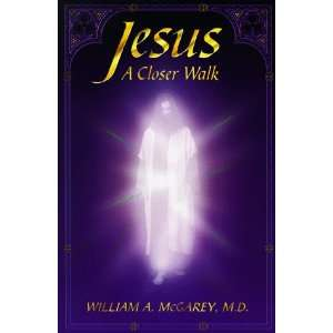 Jesus a Closer Walk: Reflections on John 14 17 from the Edgar Cayce