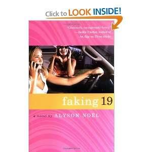 Faking 19 (9780312336332): Alyson Noël: Books