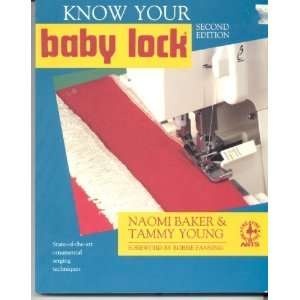 Know Your Baby Lock (Creative Machine Arts Series