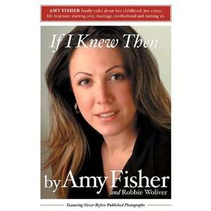 Knew Then . . . (9780595324453) Robbie Woliver, Amy Fisher Books