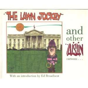 The Lawn Jockey Aislin, Ed Broadbent Books