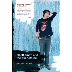 Elliott Smith and the Big Nothing  N/A  Books