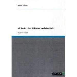 Idi Amin   Der Diktator und das Volk (German Edition
