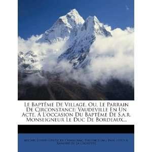 Fulgence (M.), Paul Ledoux, Michel Joseph Gentil de Chavagnac: Books